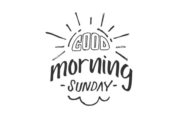 Download Free Good Morning Sunday Graphic By Chairul Ma Arif Creative Fabrica for Cricut Explore, Silhouette and other cutting machines.