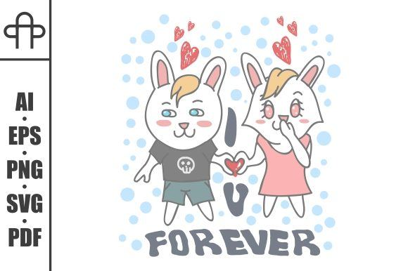 Download Free I Love U Forever Rabbit Graphic By Andypp Creative Fabrica for Cricut Explore, Silhouette and other cutting machines.