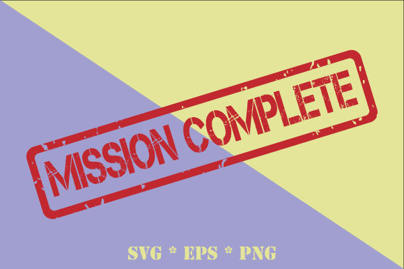 Mission Complete Rubber Stamp SVG Graphic Illustrations By GraphicsFarm