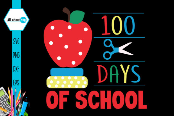 Download Free School 100 Days Of School Graphic By All About Svg Creative for Cricut Explore, Silhouette and other cutting machines.