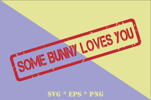 Some Bunny Loves You Easter Stamp SVG Graphic Illustrations By GraphicsFarm
