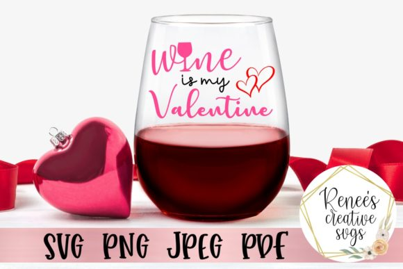 Wine Is My Valentine Graphic By Reneescreativesvgs Creative