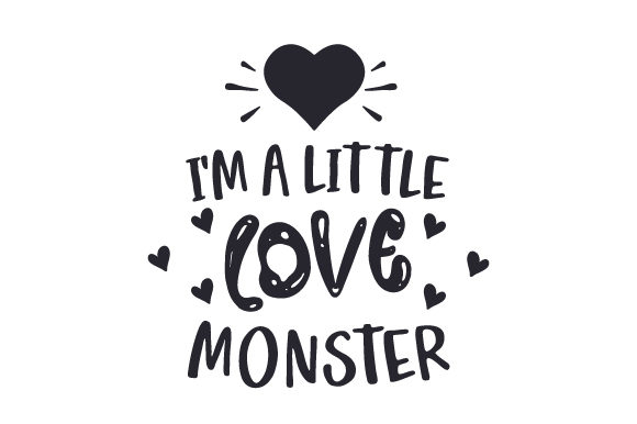 I'm a Little Love Monster Valentine's Day Craft Cut File By Creative Fabrica Crafts - Image 2