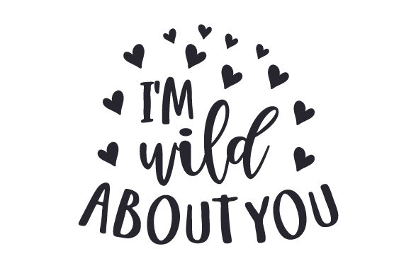 Download Free I M Wild About You Svg Cut File By Creative Fabrica Crafts for Cricut Explore, Silhouette and other cutting machines.