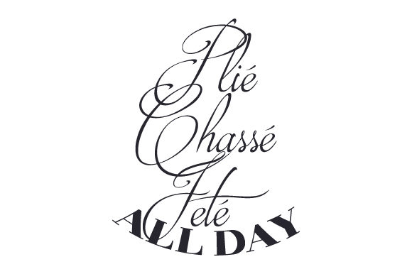 Plié Chassé Jeté All Day Dance & Cheer Craft Cut File By Creative Fabrica Crafts