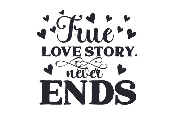 True Love Story. Never Ends. Valentine's Day Craft Cut File By Creative Fabrica Crafts - Image 2
