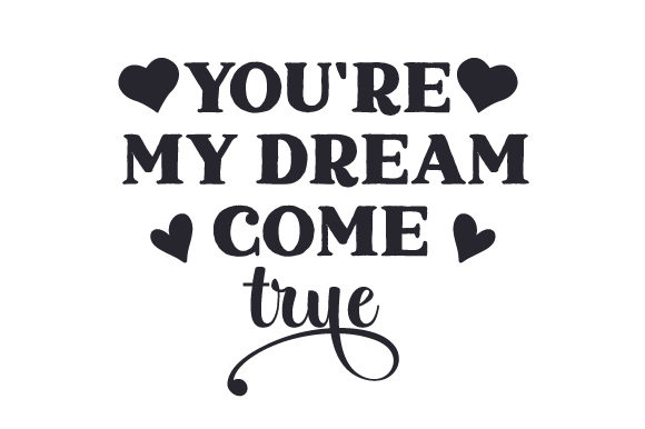 Download Free You Re My Dream Come True Svg Cut File By Creative Fabrica for Cricut Explore, Silhouette and other cutting machines.