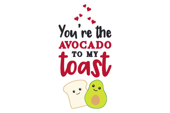 You Re The Avocado To My Toast Svg Cut File By Creative Fabrica