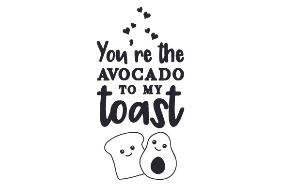 You're the Avocado to My Toast Valentine's Day Craft Cut File By Creative Fabrica Crafts - Image 2