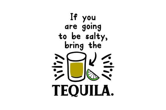 If You Are Going to Be Salty, Bring the Tequila Essen & Trinken Plotterdatei von Creative Fabrica Crafts