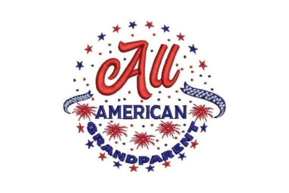 All American Grandparent Independence Day Embroidery Design By Embroidery Designs