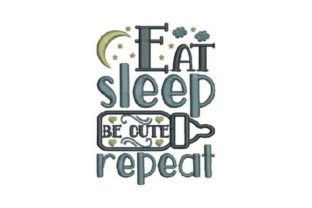 Eat Sleep Be Cute Repeat Bed & Bath Embroidery Design By Embroidery Designs