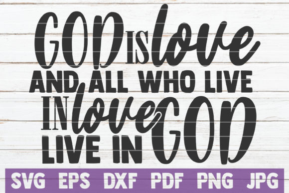 God is Love and All Who Live in Love Graphic Graphic Templates By MintyMarshmallows
