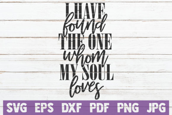 I Have Found the One Whom My Soul Loves Graphic Graphic Templates By MintyMarshmallows