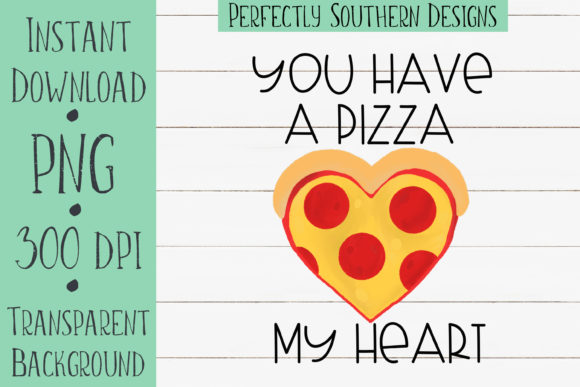 Download Free You Have A Pizza My Heart Graphic By Perfectlysoutherndesigns for Cricut Explore, Silhouette and other cutting machines.