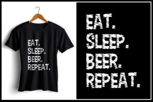 Download Free Eat Sleep Beer Repeat Graphic By Zaibbb Creative Fabrica for Cricut Explore, Silhouette and other cutting machines.