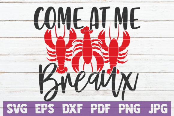 Come at Me Breaux Graphic Graphic Templates By MintyMarshmallows