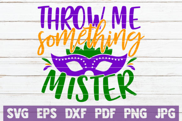 Download Free Throw Me Something Mister Graphic By Mintymarshmallows for Cricut Explore, Silhouette and other cutting machines.