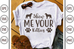 Download Free Show Me Your Kitties Svg Design Graphic By Graphicsbooth for Cricut Explore, Silhouette and other cutting machines.