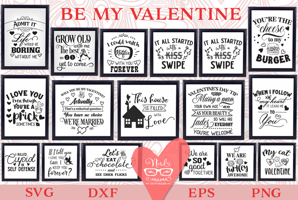 Download Free Be My Valentine Graphic By Nerd Mama Cut Files Creative Fabrica for Cricut Explore, Silhouette and other cutting machines.