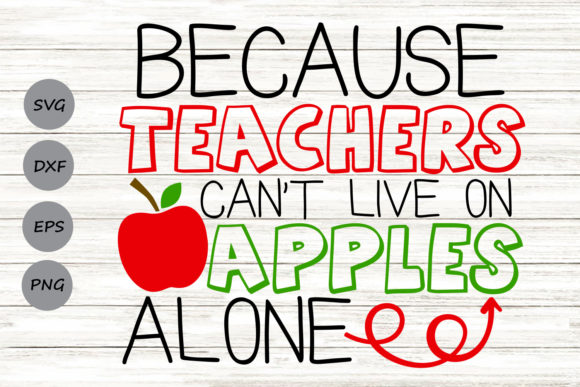 Print on Demand: Because Teachers Can't Live on Apples. Graphic Crafts By CosmosFineArt