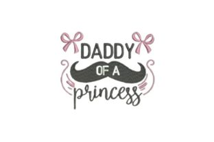 Daddy of a Princess Father Embroidery Design By Embroidery Designs