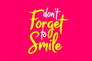 Download Free Don T Forget To Smile Graphic By Chairul Ma Arif Creative Fabrica for Cricut Explore, Silhouette and other cutting machines.