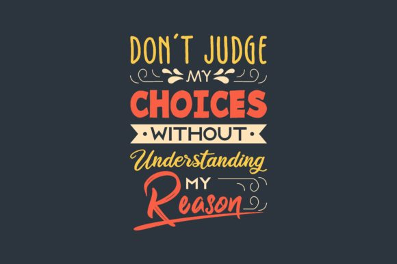 Download Free Don T Judge My Choices Graphic By Chairul Ma Arif Creative Fabrica for Cricut Explore, Silhouette and other cutting machines.