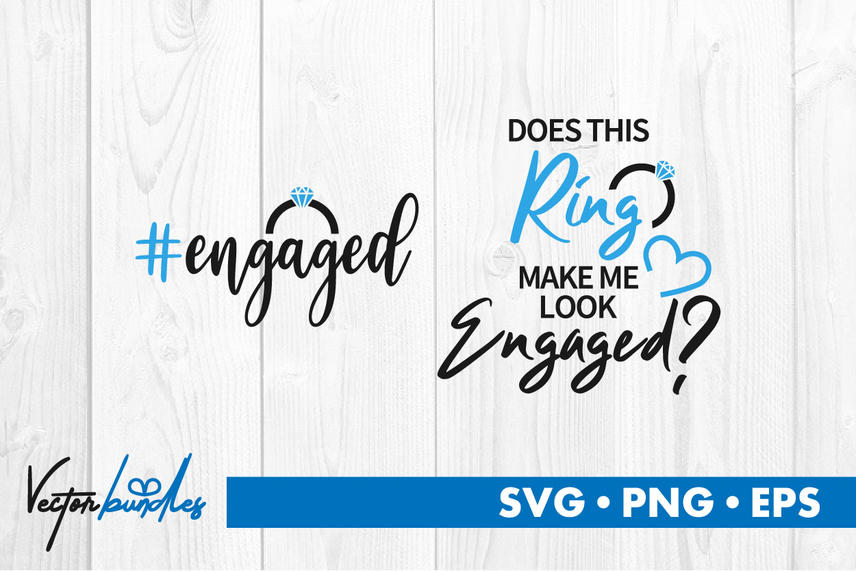 Download Free Engaged Quotes Graphic By Vectorbundles Creative Fabrica for Cricut Explore, Silhouette and other cutting machines.