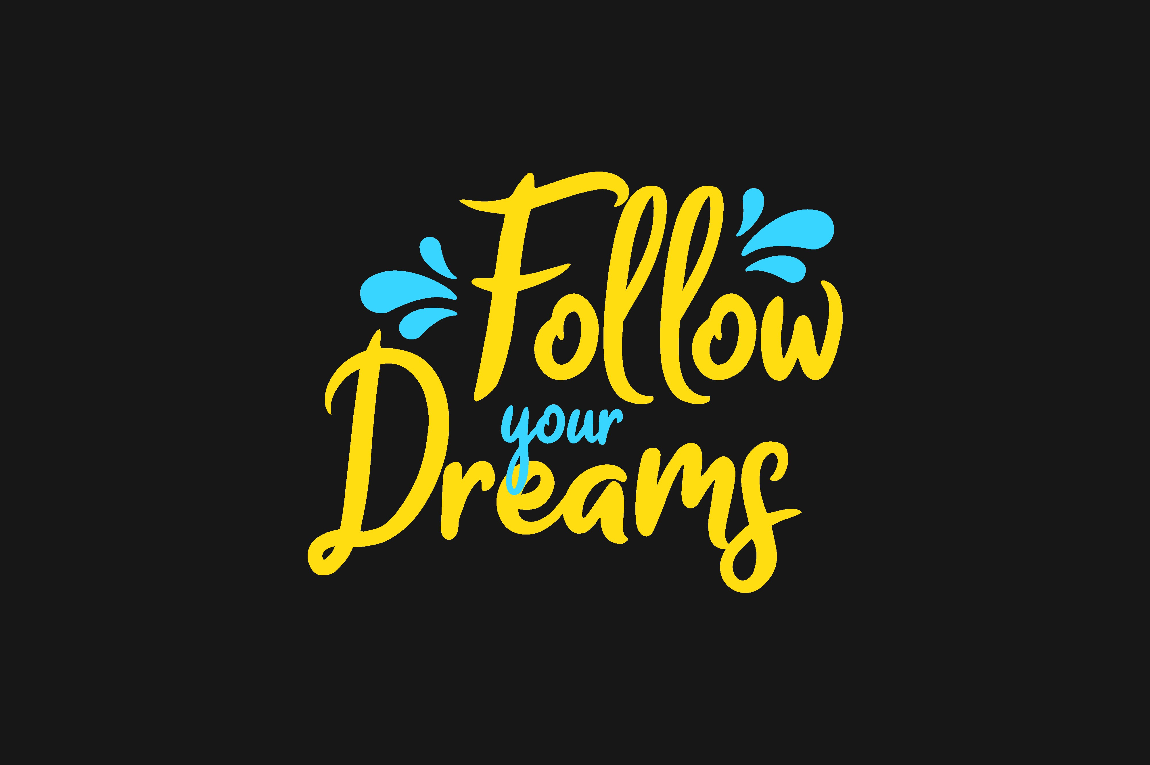 Download Free Follow Your Dream Graphic By Chairul Ma Arif Creative Fabrica SVG Cut Files