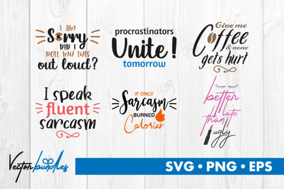 Download Free Funny Quotes Graphic By Vectorbundles Creative Fabrica for Cricut Explore, Silhouette and other cutting machines.