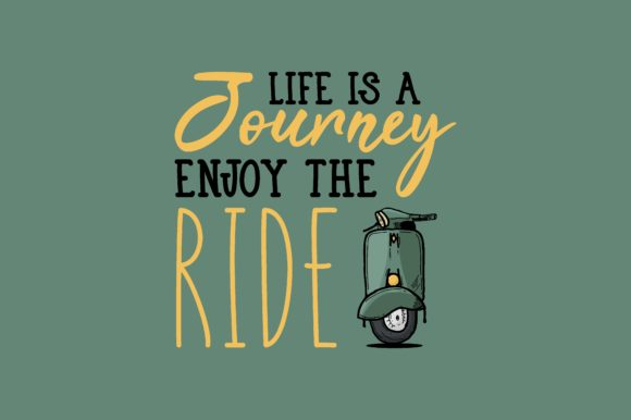 Download Free Life Is A Journey Enjoy The Ride Graphic By Chairul Ma Arif for Cricut Explore, Silhouette and other cutting machines.