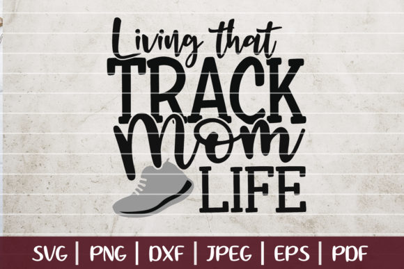 Download Free Living That Track Mom Life Graphic By Seventhheaven Studios for Cricut Explore, Silhouette and other cutting machines.