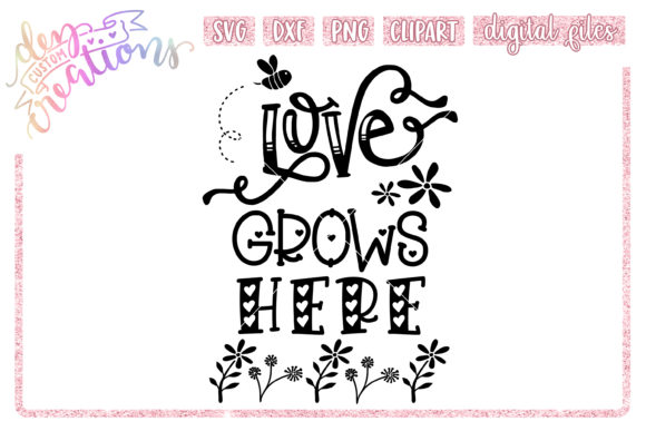 Download Free Love Grows Here Graphic By Dez Custom Creations Creative Fabrica for Cricut Explore, Silhouette and other cutting machines.