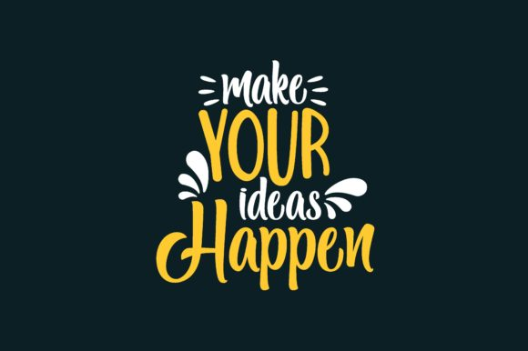 Make Your Ideas Happen Graphic By Chairul Ma Arif Creative Fabrica