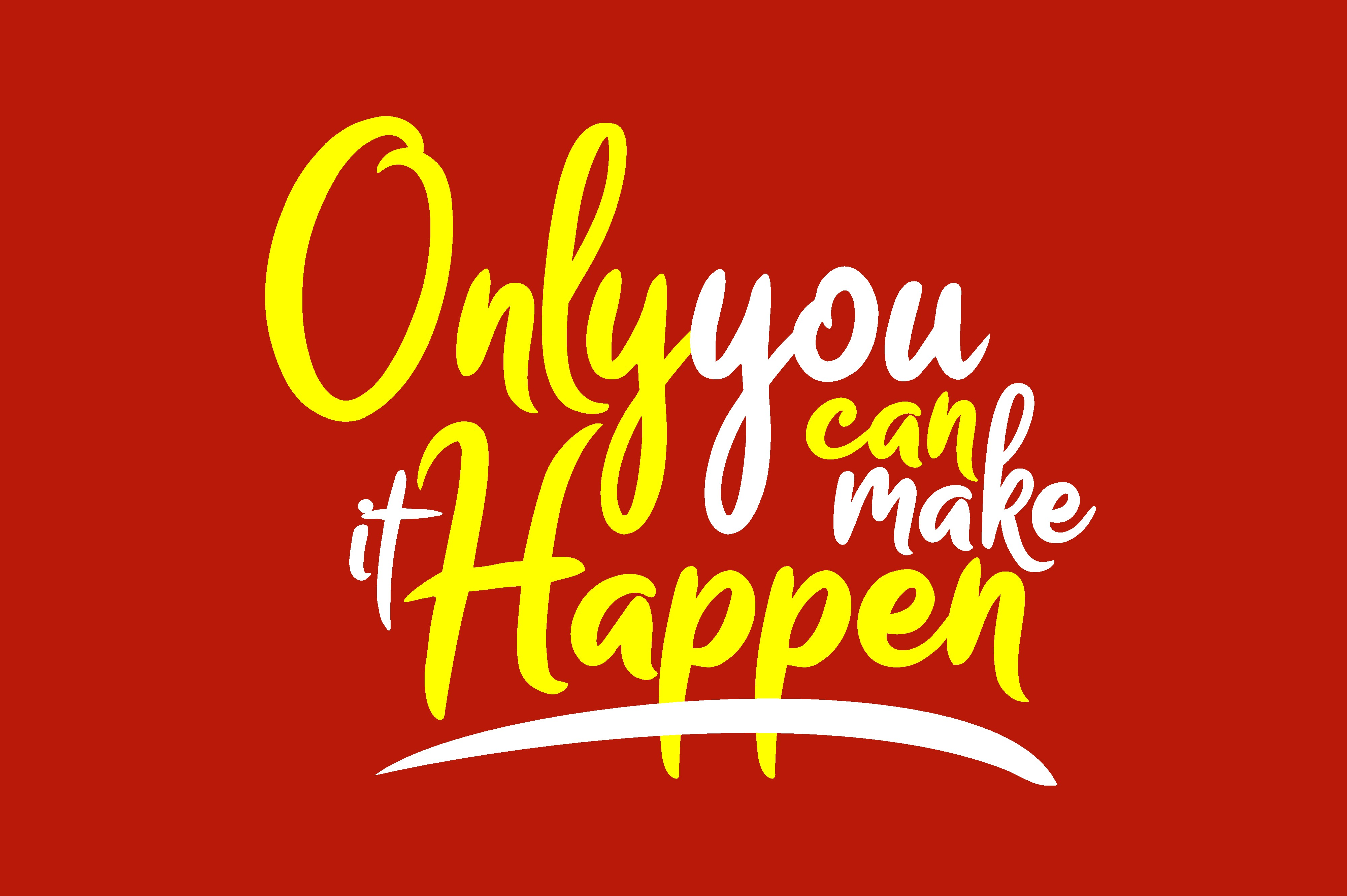 Download Free Only You Can Make It Happen Graphic By Chairul Ma Arif Creative Fabrica for Cricut Explore, Silhouette and other cutting machines.