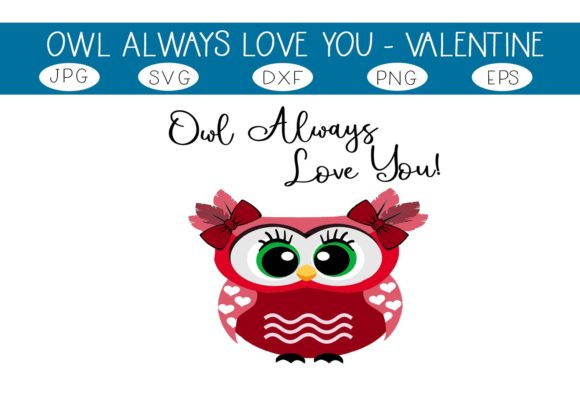 Print on Demand: Owl Always Love You Graphic Crafts By CapeAirForce