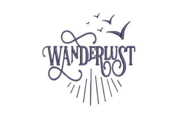 Wanderlust Travel Quotes Embroidery Design By Embroidery Designs - Image 1