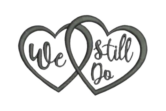 We Still Do Wedding Quotes Embroidery Design By Embroidery Designs - Image 1