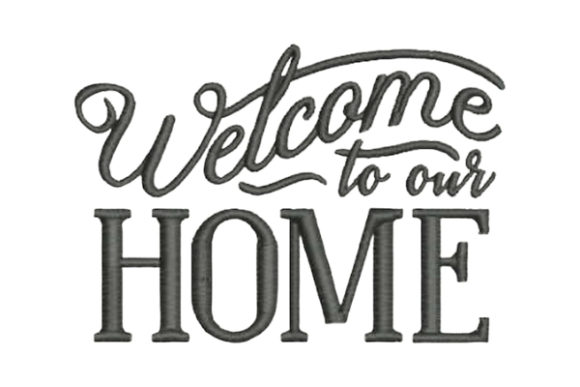 Welcome to Our Home House & Home Quotes Embroidery Design By Embroidery Designs - Image 1
