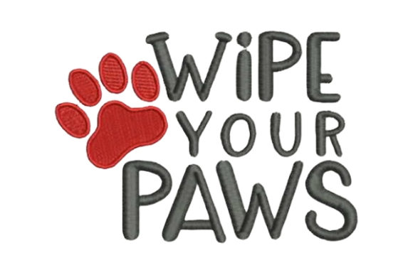 Wipe Your Paws Animal Quotes Embroidery Design By Embroidery Designs - Image 1