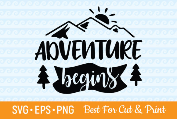 Adventure Awaits Begins Camping Camp Graphic Crafts By OlimpDesign
