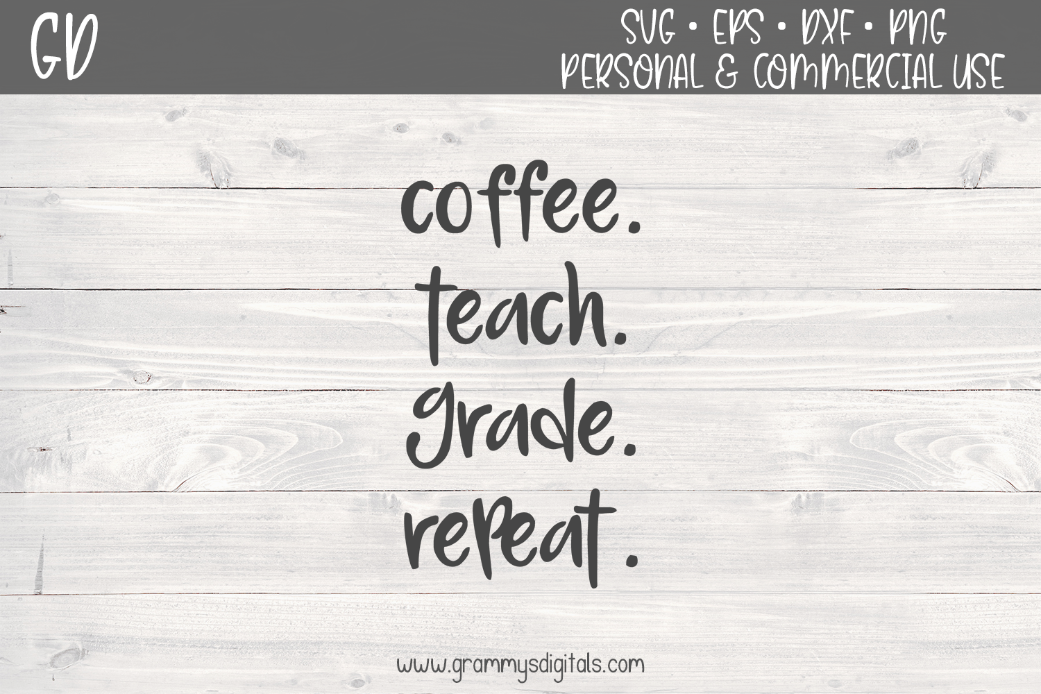 Download Free Coffee Teach Grade Repeat Graphic By Grammy S Digitals for Cricut Explore, Silhouette and other cutting machines.