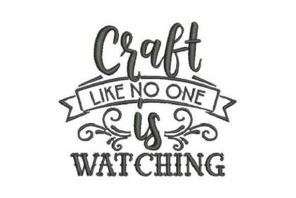 Craft Like No One is Watching Sewing & Crafts Embroidery Design By Embroidery Designs