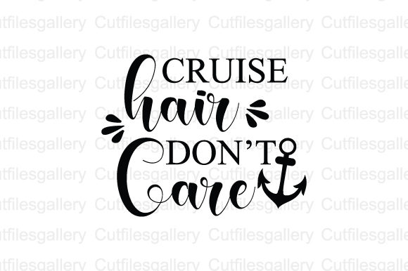 Download Free Cruise Hair Don T Care Graphic By Cutfilesgallery Creative Fabrica for Cricut Explore, Silhouette and other cutting machines.