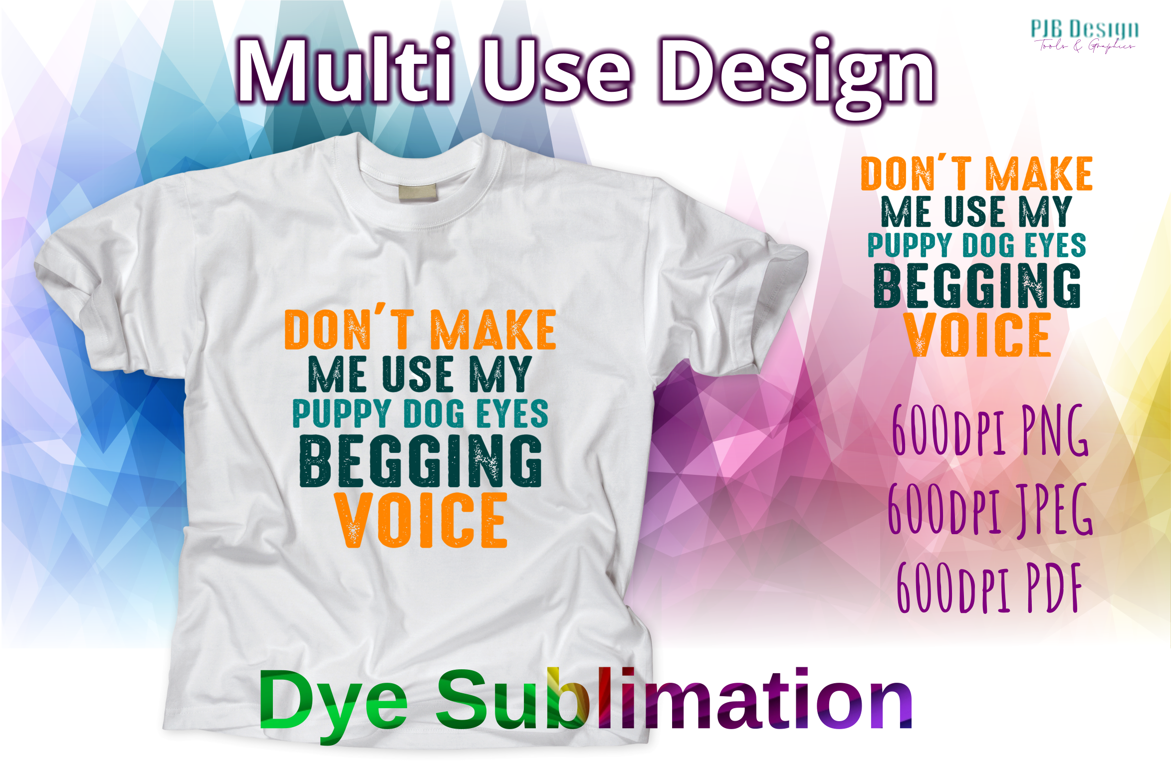 Download Free Don T Make Me Use My Puppy Dog Eyes Graphic By Pjbdesign for Cricut Explore, Silhouette and other cutting machines.