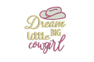 Dream Big Little Cowgirl Cowboy & Cowgirl Embroidery Design By Embroidery Designs