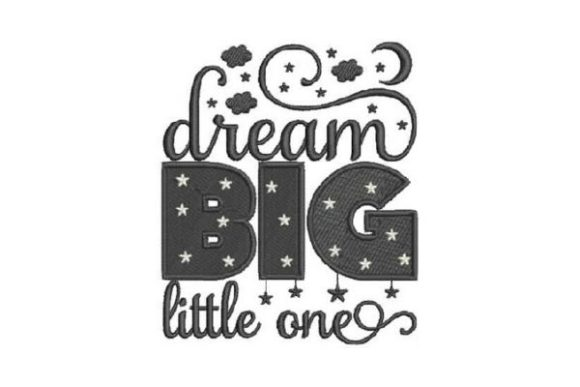 Dream Big Little One Bed & Bath Embroidery Design By Embroidery Designs