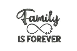 Family is Forever Family Quotes Embroidery Design By Embroidery Designs