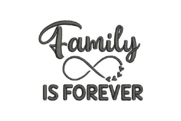 Family is Forever Frases sobre la familia Diseños de bordado Por Embroidery Designs
